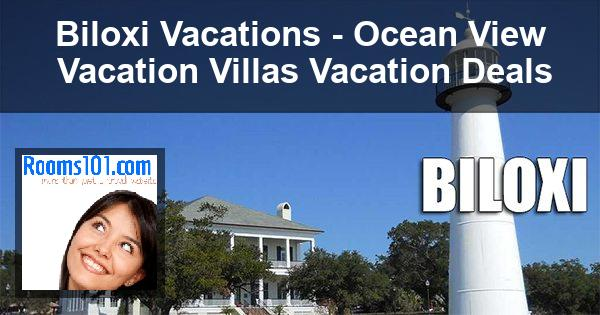 Biloxi Vacations - Ocean View Vacation Villas Vacation Deals