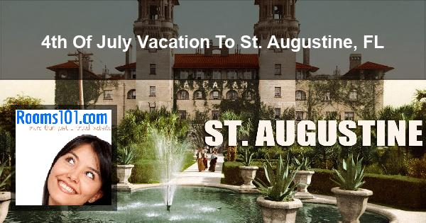 4th Of July Vacation To St. Augustine, FL