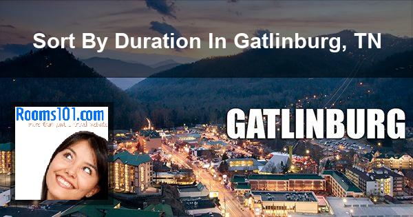 Sort By Duration In Gatlinburg, TN