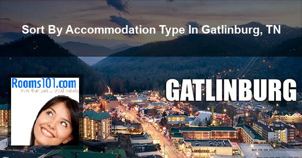 Sort By Accommodation Type In Gatlinburg, TN