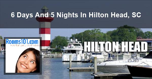6 Days And 5 Nights In Hilton Head, SC