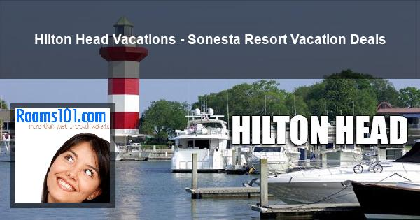 Hilton Head Vacations - Sonesta Resort Vacation Deals