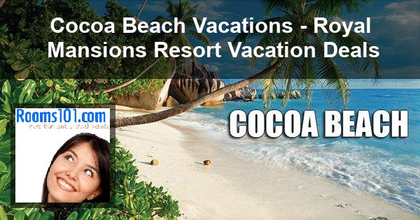Cocoa Beach Vacations - Royal Mansions Resort Vacation Deals