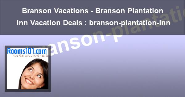 Branson Vacations - Branson Plantation Inn Vacation Deals