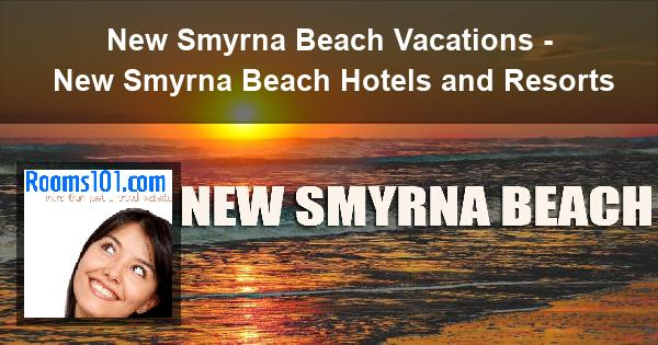 New Smyrna Beach Vacations - New Smyrna Beach Hotels and Resorts