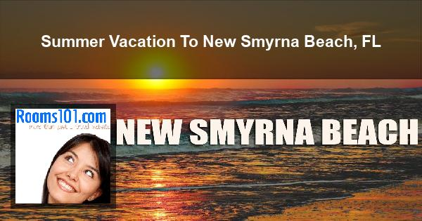 Summer Vacation To New Smyrna Beach, FL