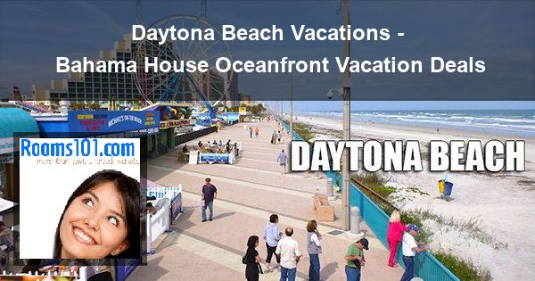 Daytona Beach Vacations - Bahama House Oceanfront Vacation Deals