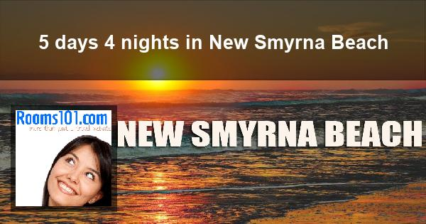 5 days 4 nights in New Smyrna Beach