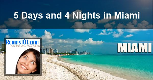 5 Days and 4 Nights in Miami