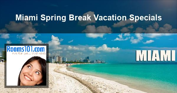 Miami Spring Break Vacation Specials