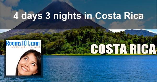 4 days 3 nights in Costa Rica
