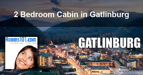 2 Bedroom Cabin in Gatlinburg