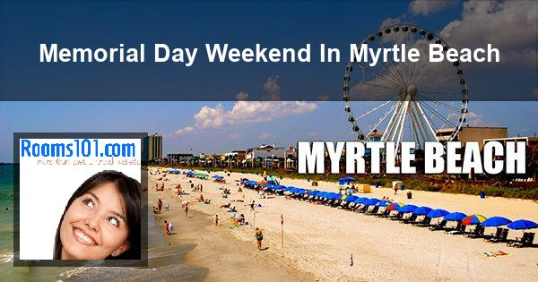 Memorial Day Weekend In Myrtle Beach