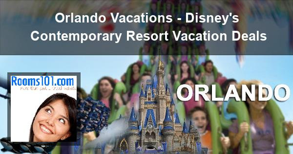 Orlando Vacations - Disney's Contemporary Resort Vacation Deals
