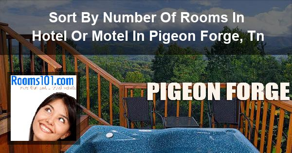 Sort By Number Of Rooms In Hotel Or Motel In Pigeon Forge, Tn