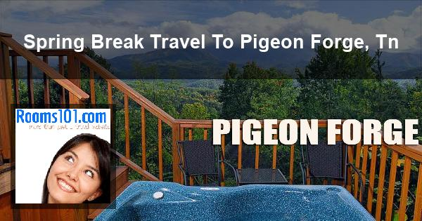 Spring Break Travel To Pigeon Forge, Tn