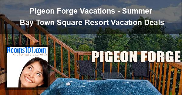 Pigeon Forge Vacations - Summer Bay Town Square Resort Vacation Deals