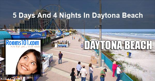 5 Days And 4 Nights In Daytona Beach