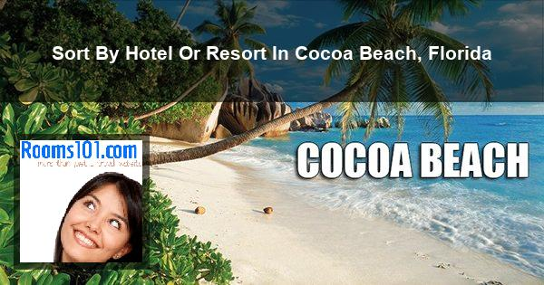 Sort By Hotel Or Resort In Cocoa Beach, Florida