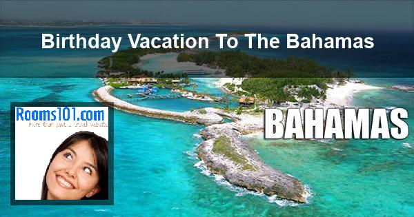 Birthday Vacation to the Bahamas