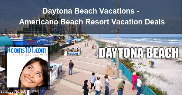 Daytona Beach Vacations - Americano Beach Resort Vacation Deals