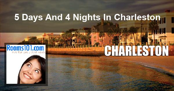 5 Days And 4 Nights In Charleston