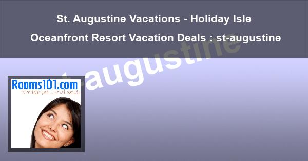 St. Augustine Vacations - Holiday Isle Oceanfront Resort Vacation Deals