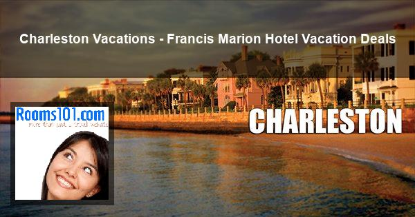 Charleston Vacations - Francis Marion Hotel Vacation Deals