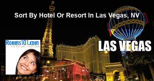 Sort By Hotel Or Resort In Las Vegas, NV