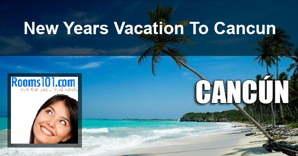 New Years Vacation To Cancun