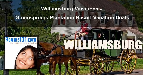 Williamsburg Vacations - Greensprings Plantation Resort Vacation Deals