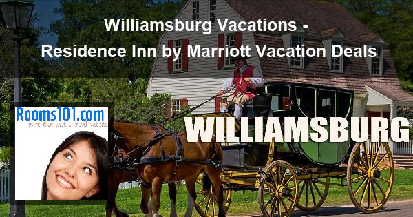 Williamsburg Vacations - Residence Inn by Marriott Vacation Deals