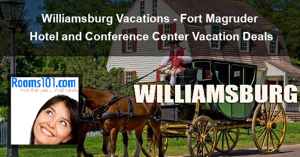 Williamsburg Vacations - Fort Magruder Hotel and Conference Center Vacation Deals