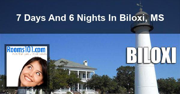 7 Days And 6 Nights In Biloxi, MS