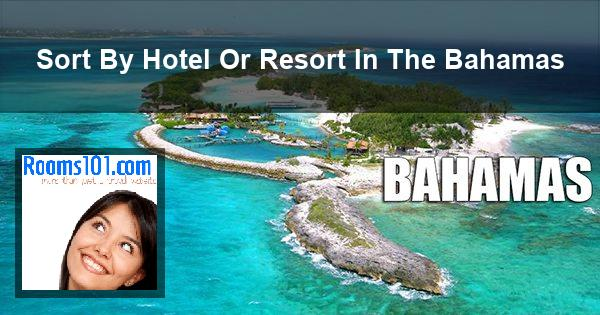 Sort By Hotel Or Resort In The Bahamas