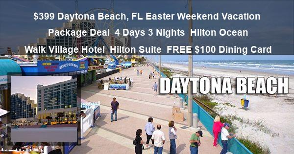 399 Daytona Beach Fl Easter Weekend Vacation Package Deal 4 Days 3 Nights