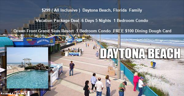 $299 ( All Inclusive ) | Daytona Beach, Florida | Family Vacation Package Deal | 6 Days 5 Nights | 1 Bedroom Condo | Ocean Front Grand Seas Resort | 1 Bedroom Condo | FREE $100 Restaurant Card