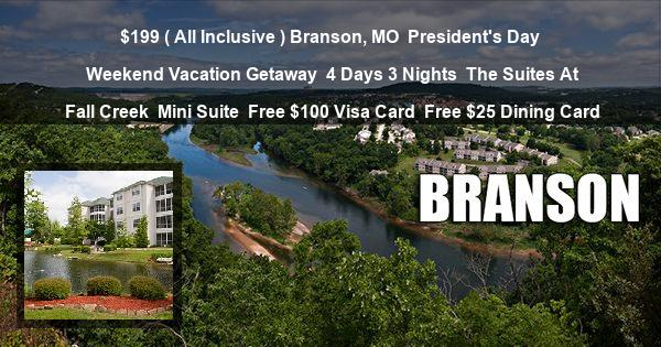 $199 ( All Inclusive ) Branson, MO | President's Day Weekend Vacation Getaway | 4 Days 3 Nights | The Suites At Fall Creek | Mini Suite | Free $100 Visa Card | Free $25 Dining Card