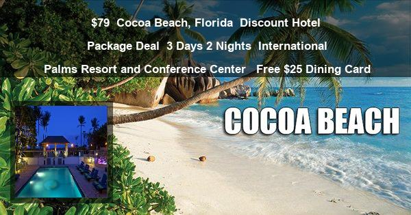 79 Cocoa Beach Florida Hotel Package Deal 3 Days 2 Nights