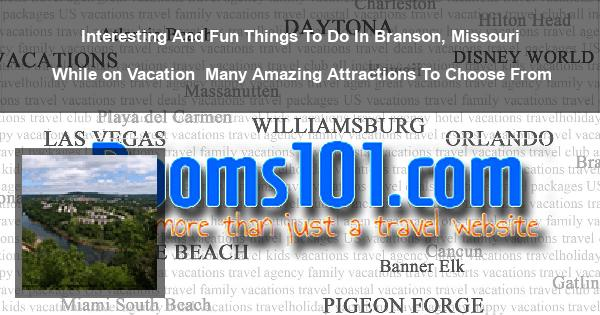Interesting And Fun Things To Do In Branson, Missouri While on Vacation | Many Amazing Attractions To Choose From
