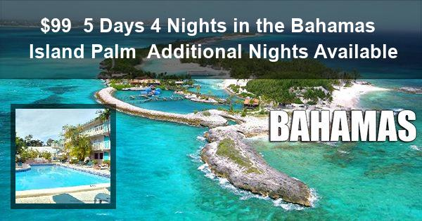 $99 | 5 Days 4 Nights in the Bahamas at the Island Palm in beautiful Freeport, Grand Bahama | Additional Nights Available