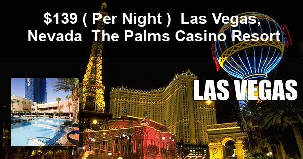 $139 ( Per Night ) | Las Vegas, Nevada | The Palms Casino Resort