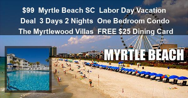 $99 | Myrtle Beach SC | Labor Day Vacation Deal | 3 Days 2 Nights | One Bedroom Condo | The Myrtlewood Villas | FREE $25 Dining Card