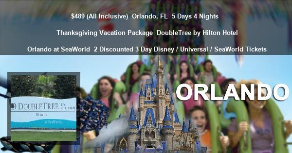 $489 (All Inclusive) | Orlando, FL | 5 Days 4 Nights | Thanksgiving Vacation Package | DoubleTree by Hilton Hotel Orlando at SeaWorld | Deluxe Hotel Room | 2 Discounted 3 Day Disney / Universal / SeaWorld Tickets | Pet Friendly