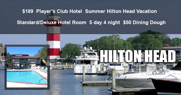 $189 | Player's Club Hotel | Summer Hilton Head Vacation | Standard/Deluxe Hotel Room | 5 day 4 night | $50 Dining Dough