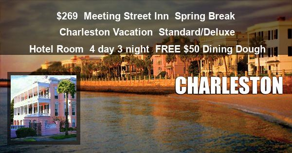 $269 | Meeting Street Inn | Spring Break Charleston Vacation | Standard/Deluxe Hotel Room | 4 day 3 night | $50 Dining Dough