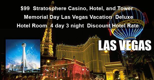 $99 | Stratosphere Casino, Hotel, and Tower | Memorial Day Las Vegas Vacation | Deluxe Hotel Room | 4 day 3 night | Discount Hotel Rate