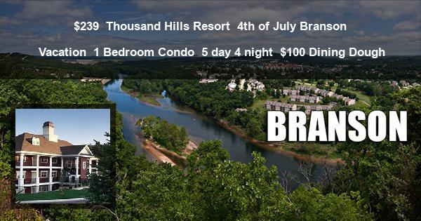 $239 | Thousand Hills Resort | 4th of July Branson Vacation | 1 Bedroom Condo | 5 day 4 night | $100 Dining Dough