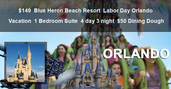 $149 | Blue Heron Beach Resort | Labor Day Orlando Vacation | 1 Bedroom Suite | 4 day 3 night | $50 Dining Dough
