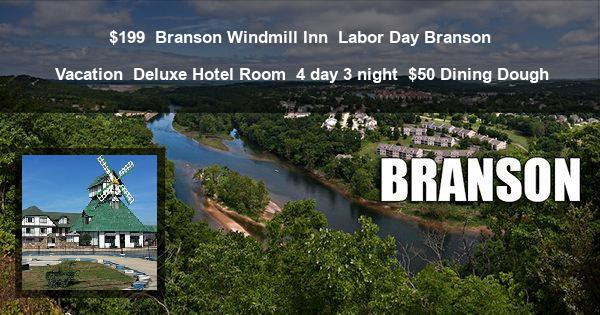 $199 | Branson Windmill Inn | Labor Day Branson Vacation | Deluxe Hotel Room | 4 day 3 night | $50 Dining Dough